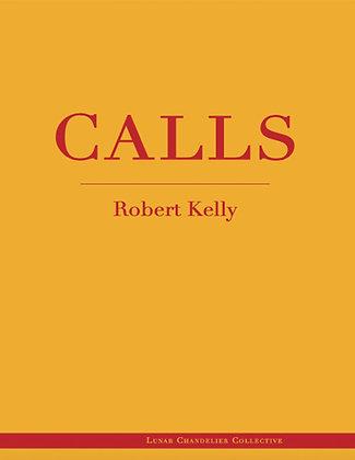 Calls / Robert Kelly