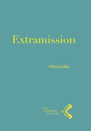 Extramission / Whit Griffin