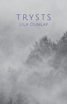 Trysts / Lila Dunlap