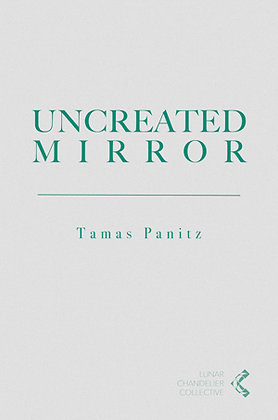 Uncreated Mirror/ Tamas Panitz