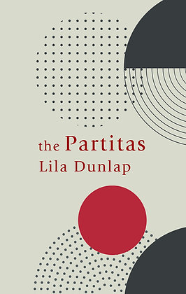 The Partitas / Lila Dunlap