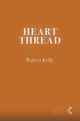 Heart Thread / Robert Kelly