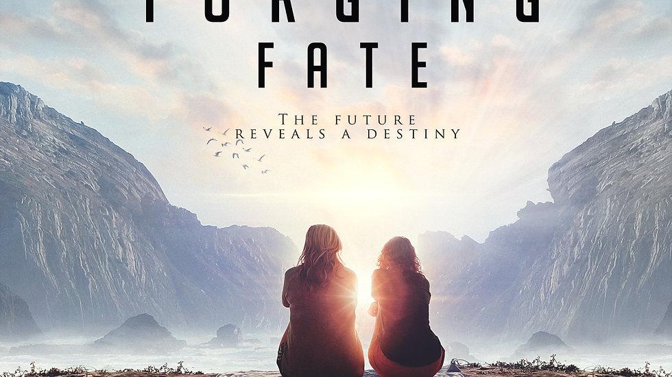 Forging Fate: The Future Reveals A Destiny Ebook