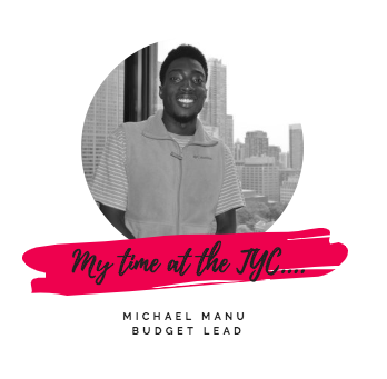 My Time at the TYC: Michael Manu, Budget Lead