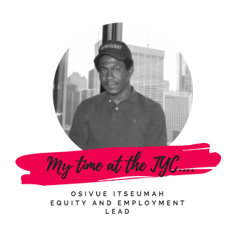 My Time at the TYC: Osivue Itseumah, Equity & Employment Lead