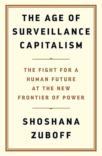 The Age of Surveillance Capitalism: The Fight for a Human Future ...
