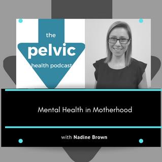 Mental Health in Motherhood with Nadine Brown