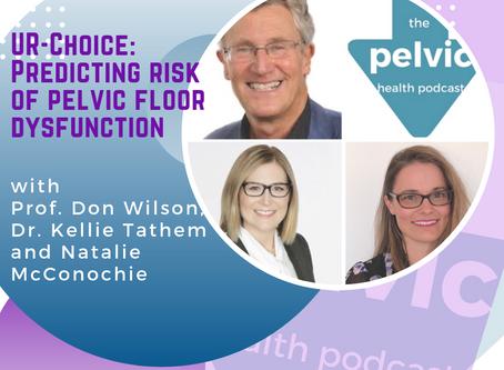 UR-Choice: Predicting risk of pelvic floor dysfunction with Prof. Don Wilson, Dr. Kellie Tathem and