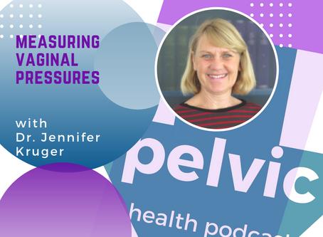 Measuring vaginal pressures with Dr. Jennifer Kruger