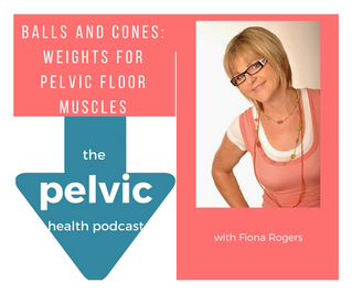 Balls and Cones: Weights for pelvic floor muscles with Fiona Rogers