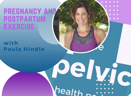 Pregnancy and Postpartum Exercise with physio Paula Hindle on The Pelvic Health Podcast