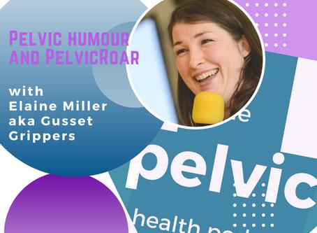 Pelvic humour and PelvicRoar with Elaine Miller on The Pelvic Health Podcast