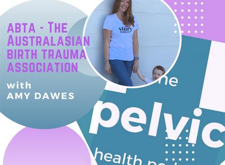 Australasian Birth Trauma Association with Amy Dawes
