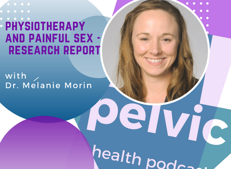 Physiotherapy and painful sex - Research report with Dr. Mélanie Morin