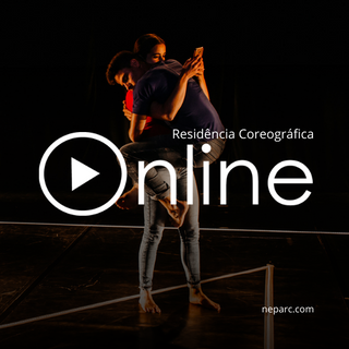 2020 - Residência Coreográfica Online