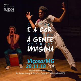 """2018 - Espetáculo """" E A COR A GENTE IMAGINA"""""""