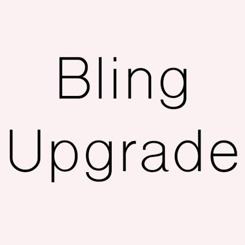 Bling Upgrade