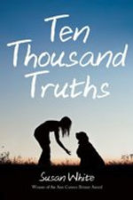 Susan White's Ten Thousand Truths