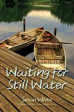 Susan White's Waiting for Still Water