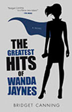 BRIDGET CANNING'S THE GREATEST HITS OF WANDA JAYNES