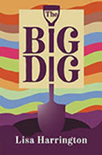 The Big Dig Lisa Harrington
