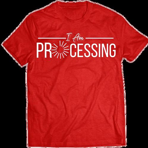 I Am Processing T-Shirt