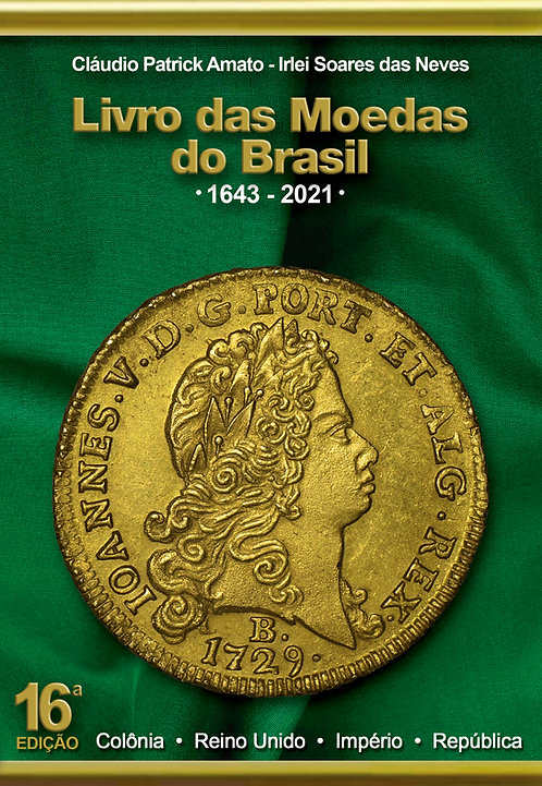 Livro das Moedas do Brasil - 1643 até 2021