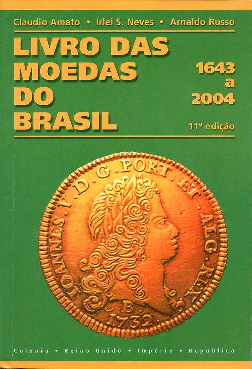 Livro das Moedas do Brasil - 1643 até 2004 (Autografado)