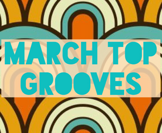 March Top Grooves