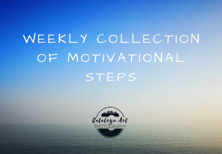Weekly Colection of Motivational Steps