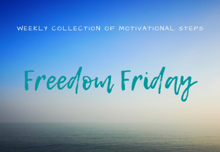 Freedon FRIDAY  - weekly collection of motivational steps