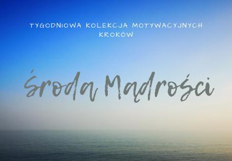 ŚRODA Mądrości - Tygodniowa Kolekcja Motywacyjnych Kroków