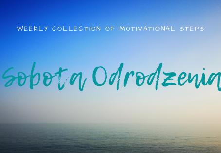 SOBOTA Odrodzenia - Tygodniowa Kolekcja Motywacyjnych Kroków