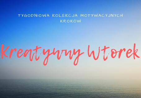 Kreatywny WTOREK - Tygodniowa Kolekcja Motywacyjnych Kroków
