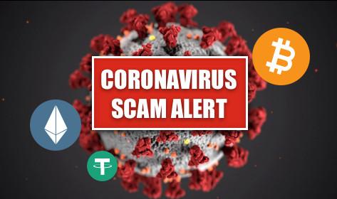 Scammers Exploit Coronavirus Panicked Populace for Millions inCrypto