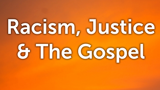 Racism, Justice & The Gospel.png