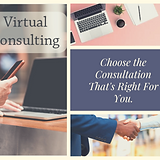 Choose the Consultation That's Right For
