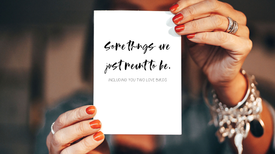 Somethings are just meant to be - card