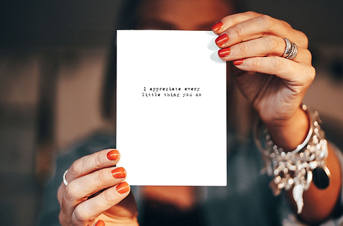 I appreciate every little thing you do - card