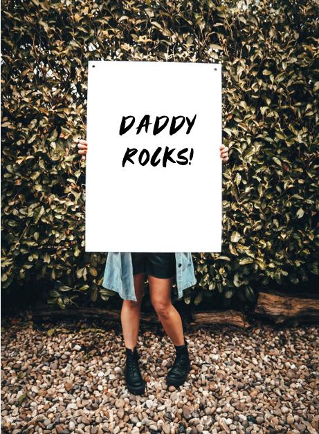 Daddy Rocks - Print