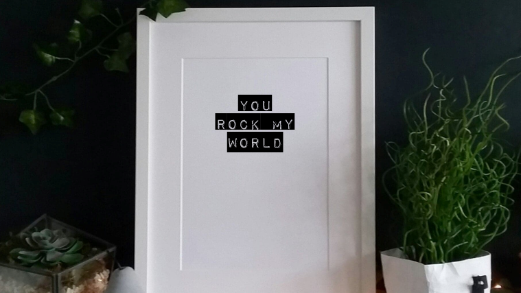 You rock our world - Print
