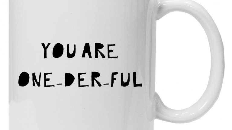 You are One-der-ful- Mug