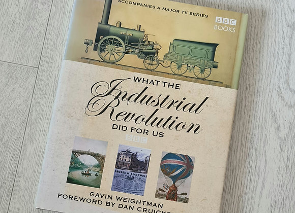 BBC What The Industrial Revolution Did For Us