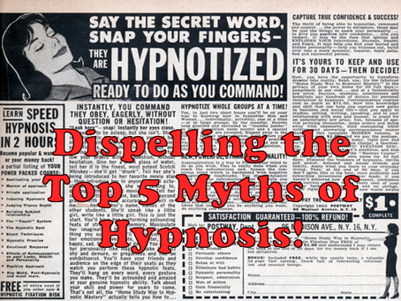 Dispelling the Top 5 Myths Of Hypnosis