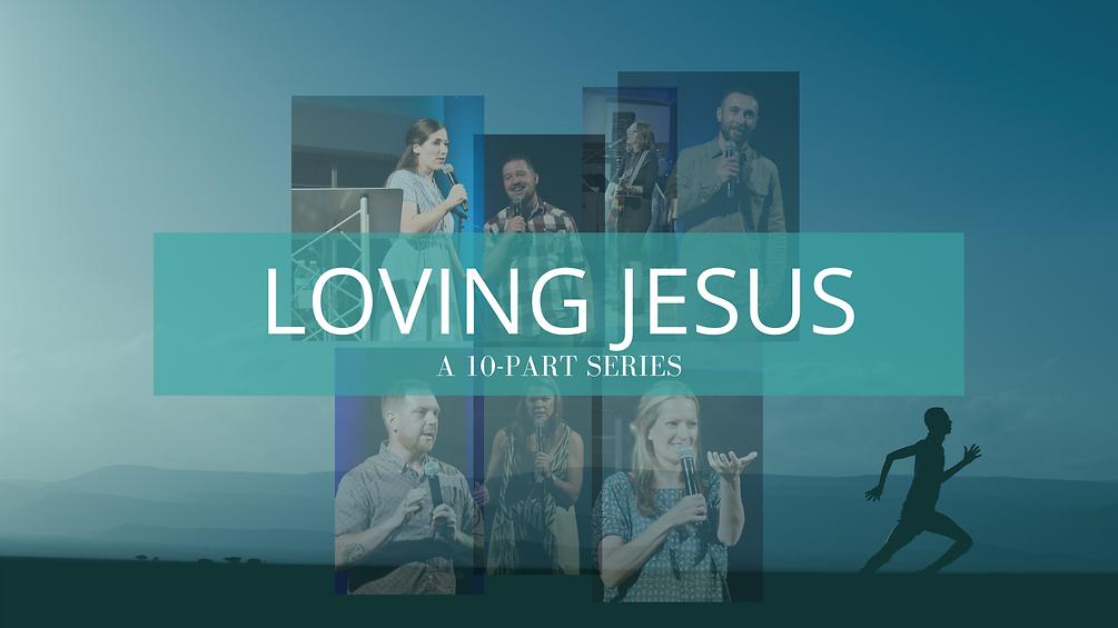 Loving Jesus Original Slides.png