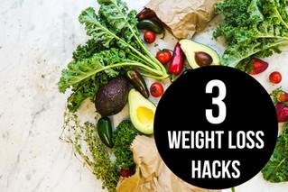3 Weight Loss Hacks