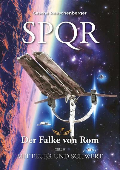 SPQR - Der Falke von Rom: Teil 8: Mit Feuer und Schwert (German Edition)  - novel