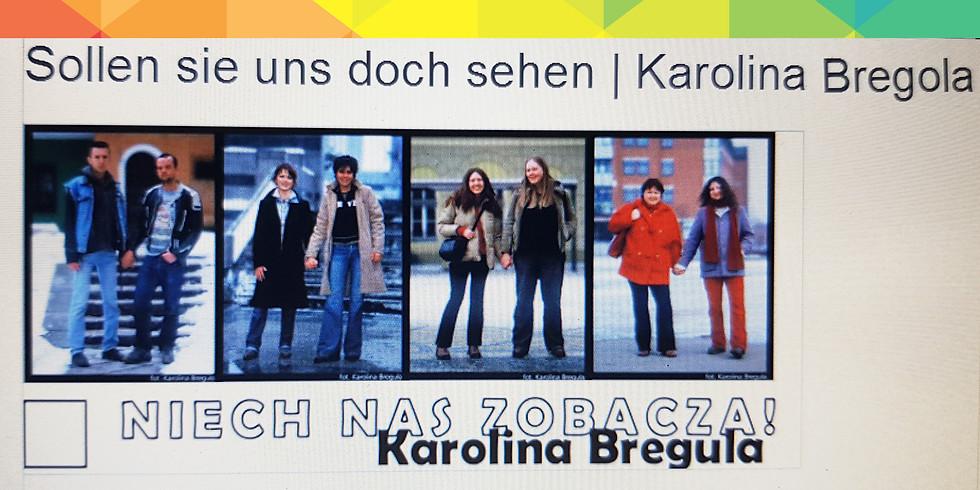"""Ausstellung:  """"Sollen Sie uns doch sehen""""  von  Karolina Bregula"""