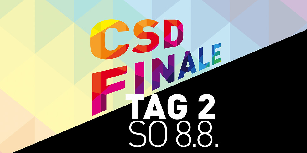 CSD FINALE  TAG 2 -  Sonntag  8.8.2021