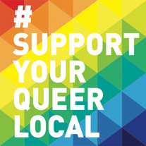 #SUPPORT YOUR QUEER LOCAL